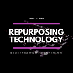 Repurposing Technology